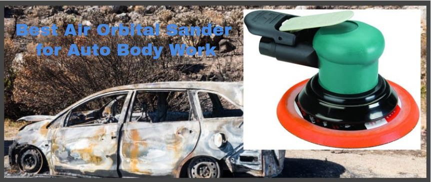 Best Air Orbital Sander for Auto Body Work